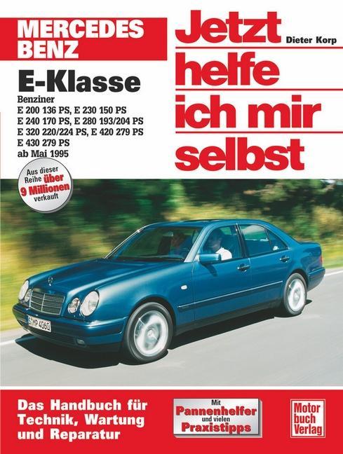 Mercedes-Benz E-Klasse Benziner ab Mai 1995. Jetzt helfe ich mir selbst als Buch