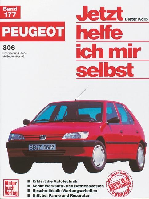Peugeot 306. Benziner und Diesel ab September '93. Jetzt helfe ich mir selbst als Buch