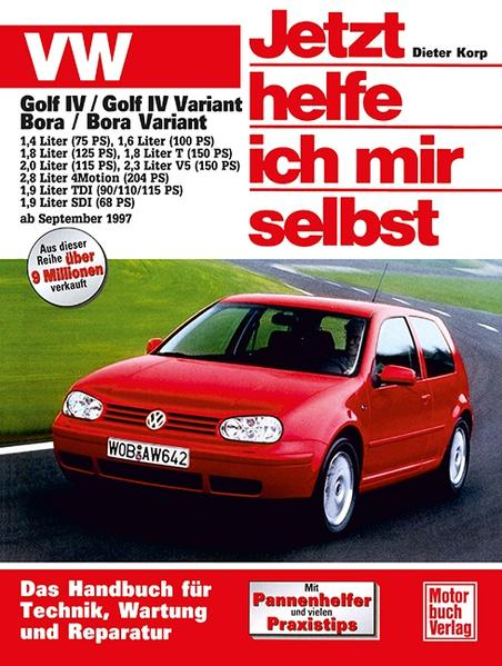 VW Golf IV / Golf IV Variant / Bora / Bora Variant ab September 1997. Jetzt helfe ich mir selbst als Buch