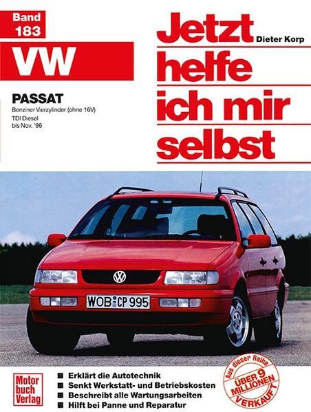 VW Passat - Benziner Vierzylinder (ohne 16 V) /TDI Diesel bis Nov.'96 als Buch