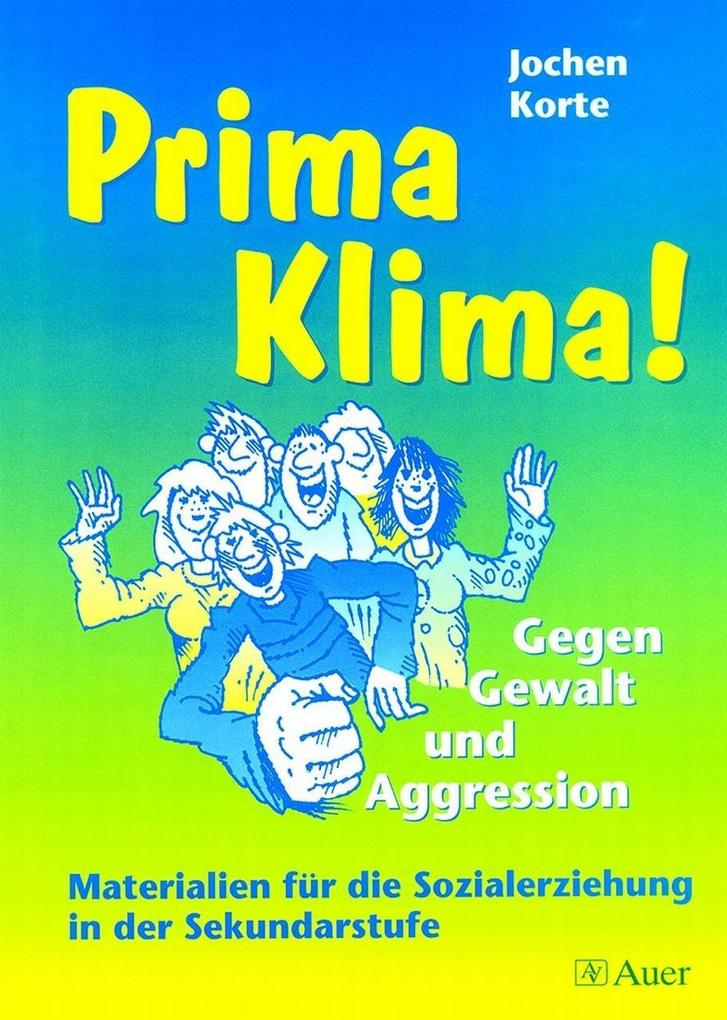 Prima Klima! Gegen Gewalt und Aggression als Buch