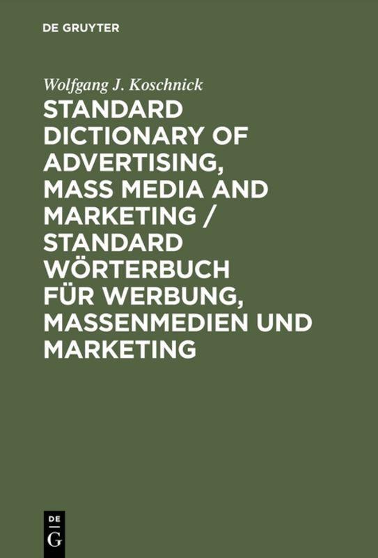 Standard Dictionary of Advertising, Mass Media and Marketing / Standard Wörterbuch für Werbung, Massenmedien und Marketing als Buch