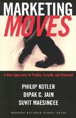 Marketing Moves: A New Approach to Profits, Growth, and Renewal als Buch