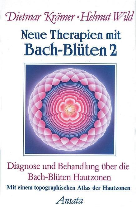 Neue Therapien mit Bach-Blüten 2 als Buch