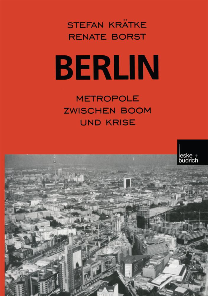 Berlin: Metropole zwischen Boom und Krise als Buch