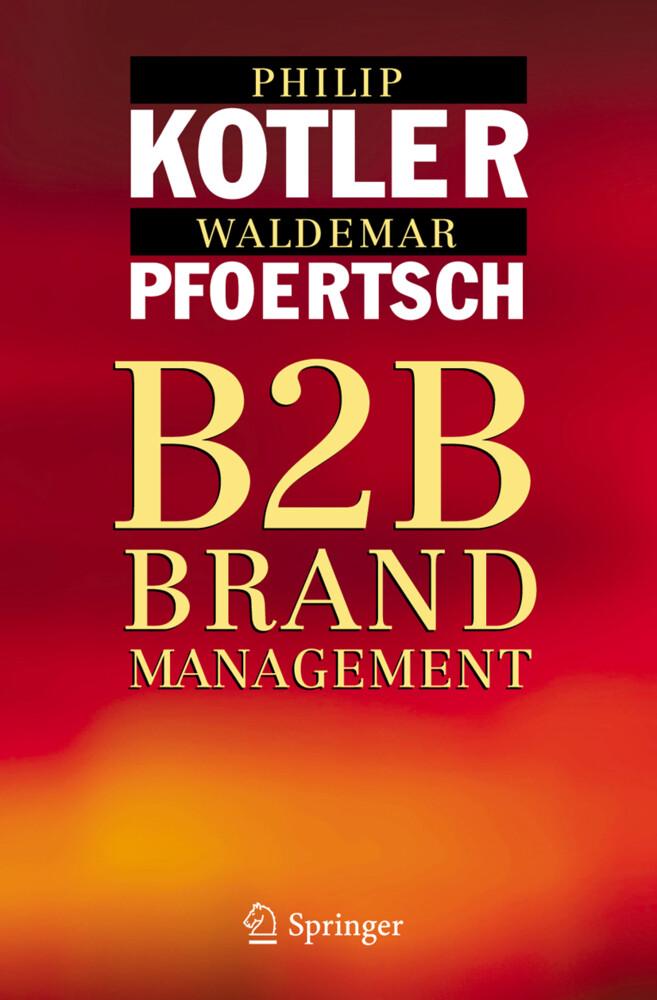 B2B Brand Management als Buch von Philip Kotler...