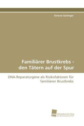 Familiärer Brustkrebs - den Tätern auf der Spur...