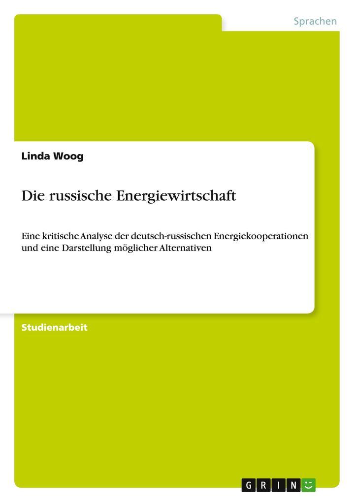 Die russische Energiewirtschaft als Buch von Linda Woog - Linda Woog