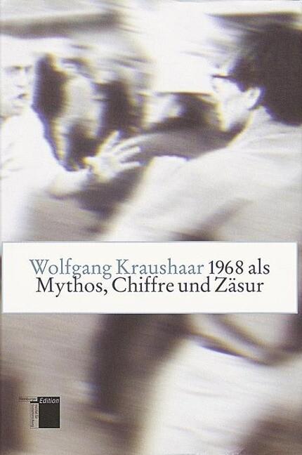 Neunzehnhundertachtundsechzig ( 1968) als Mythos, Chiffre und Zäsur als Buch