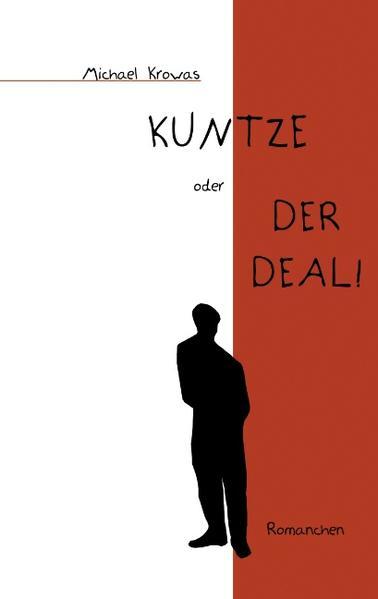 Kuntze oder der Deal! als Buch