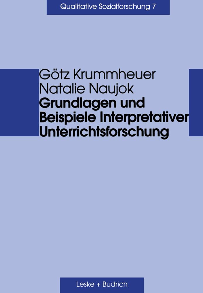 Grundlagen und Beispiele Interpretativer Unterrichtsforschung als Buch