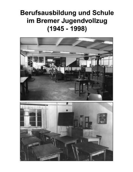 Berufsausbildung und Schule im Bremer Jugendvollzug (1945-1998) als Buch (gebunden)