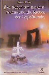 Die Sagen um Merlin, Artus und die Ritter der Tafelrunde als Buch