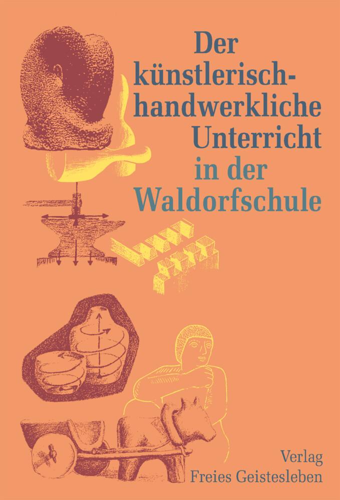 Der künstlerisch-handwerkliche Unterricht in der Waldorfschule als Buch