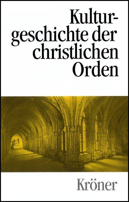 Kulturgeschichte der christlichen Orden als Buch