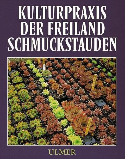 Kulturpraxis der Freiland-Schmuckstauden als Buch