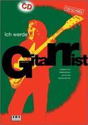 Ich werde Gitarrist! Mit CD