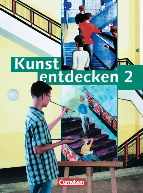 Kunst entdecken 2. Schülerbuch als Buch