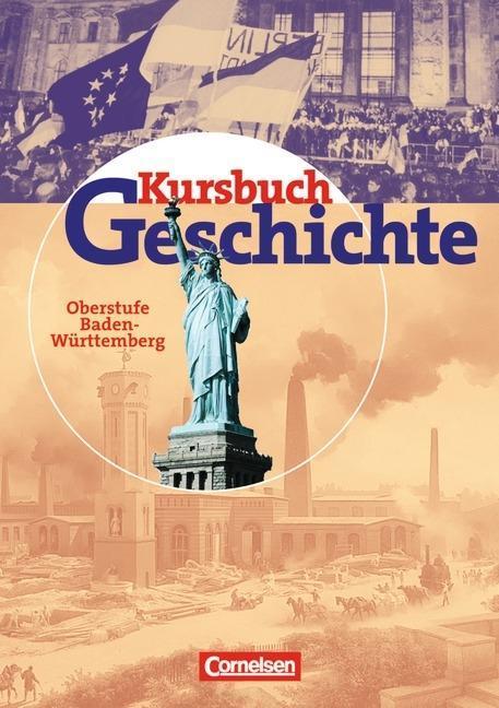 Kursbuch Geschichte. Schülerband. Baden-Württemberg als Buch