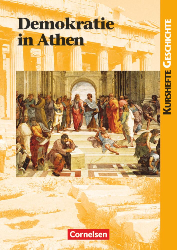 Kurshefte Geschichte. Demokratie in Athen. Schülerband als Buch