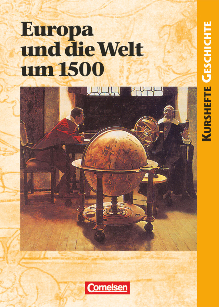 Kurshefte Geschichte. Europa und die Welt um 1500. Schülerband als Buch