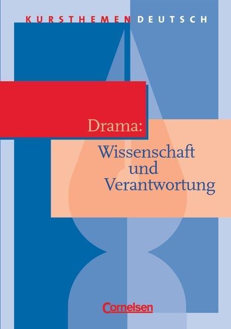 Kursthemen Deutsch. Drama: Individuum und soziale Verantwortung. Schülerband als Buch
