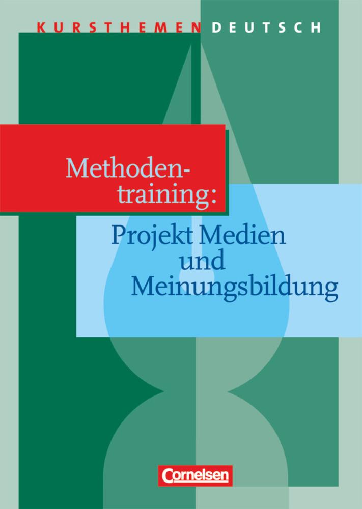 Kursthemen Deutsch. Methodentraining: Projekt M...