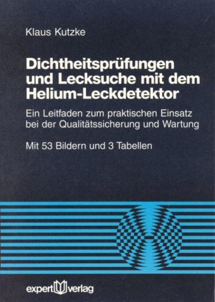 Dichtheitsprüfung und Lecksuche mit dem Helium-Leckdetektor als Buch