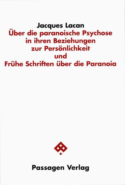 Über die paranoische Psychose in ihren Beziehungen zur Persönlichkeit und Frühe Schriften über die Paranoia als Buch
