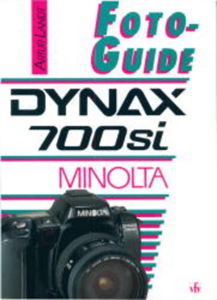 FotoGuide Minolta Dynax 700si als Buch