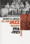 Als der Jazz begann 1916 - 1923