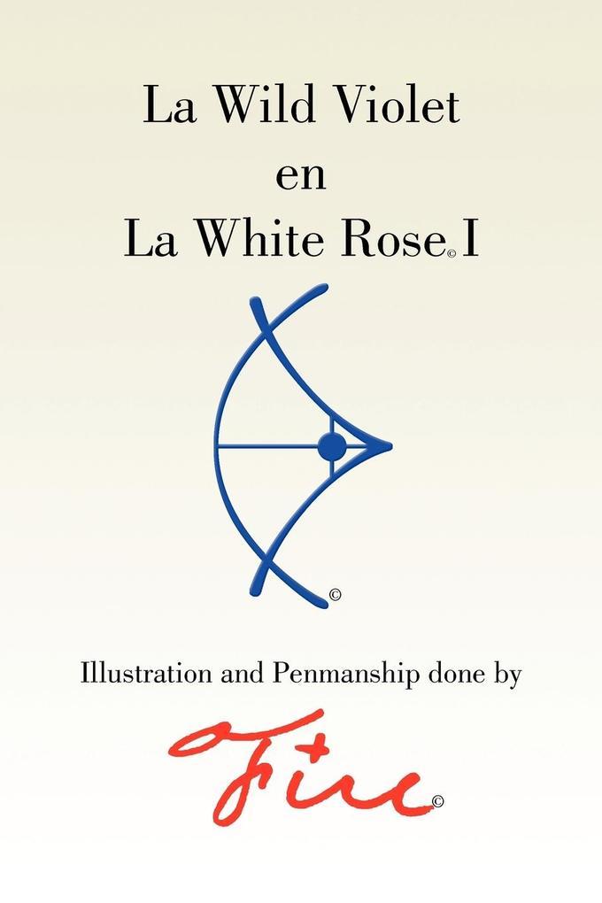 La Wild Violet En La White Rose I als Taschenbuch