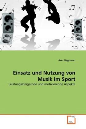 Einsatz und Nutzung von Musik im Sport als Buch...