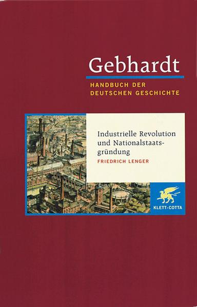 Industrialisierung, Reichsgründung und bürgerliche Gesellschaft (1850 - 1870/71) als Buch