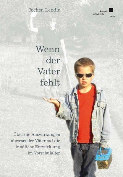Wenn der Vater fehlt als Buch von Jochen Lendle