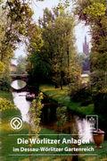 Die Wörlitzer Anlagen im Dessau-Wörlitzer Gartenreich