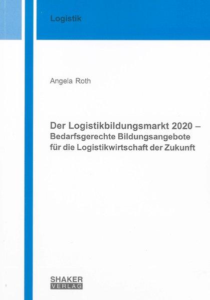 Der Logistikbildungsmarkt 2020 - Bedarfsgerecht...