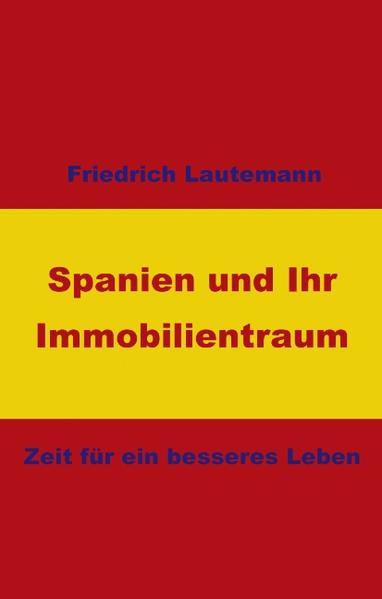 Spanien und Ihr Immobilientraum als Buch