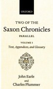Two of the Saxon Chronicles Parallel: With Supplementary Extracts from the Others. a Revised Text Edited with Introduction, Notes, Appendices, and Glo