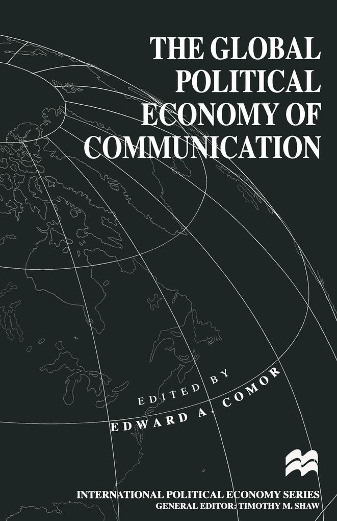 The Global Political Economy of Communication als Buch (kartoniert)
