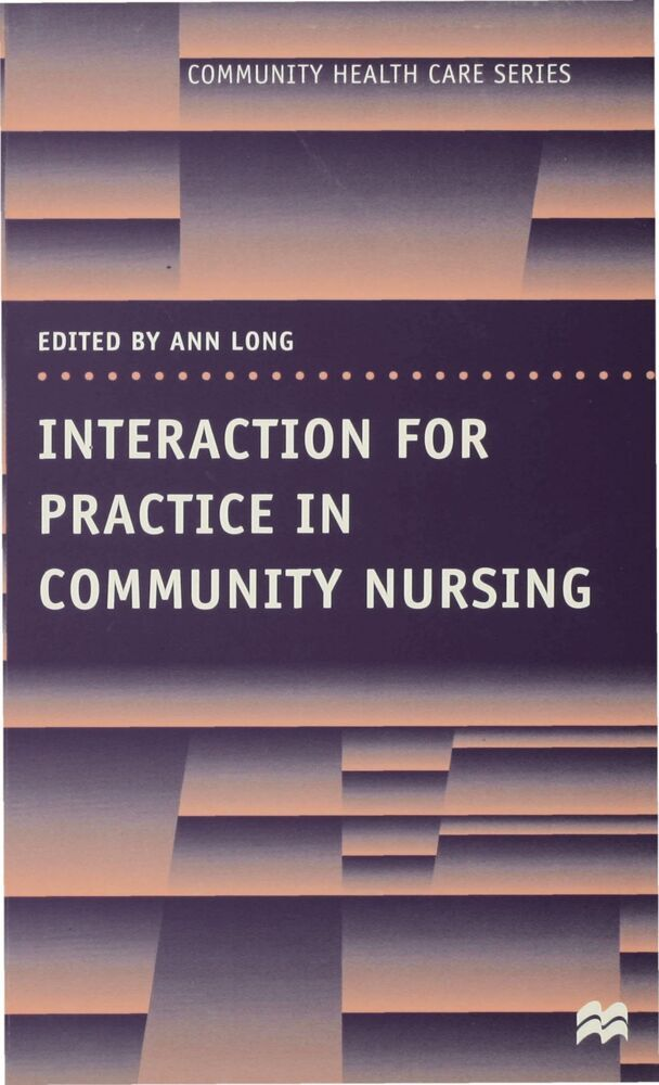 Interaction for Practice in Community Nursing a...