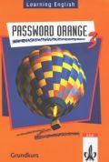 Learning English. Password Orange 3. Grundkurs. Schülerbuch