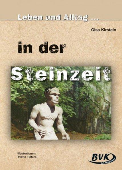 """Leben und Alltag """"in der Steinzeit"""" als Buch"""