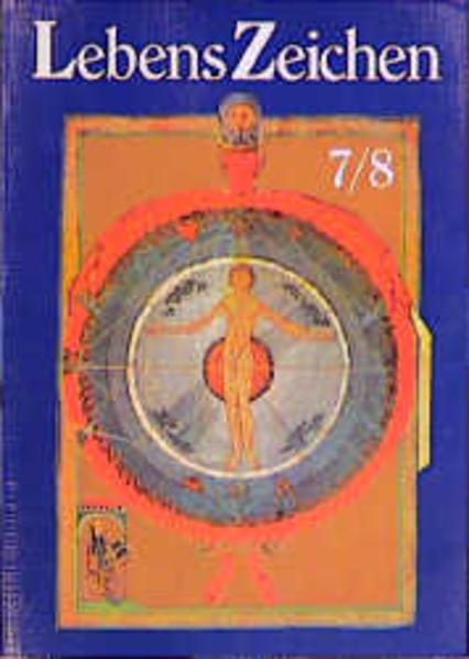 Lebens-Zeichen II. Arbeitsbuch für das 7. und 8. Schuljahr als Buch