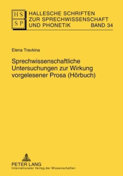 Sprechwissenschaftliche Untersuchungen zur Wirkung vorgelesener Prosa (Hörbuch) als Buch