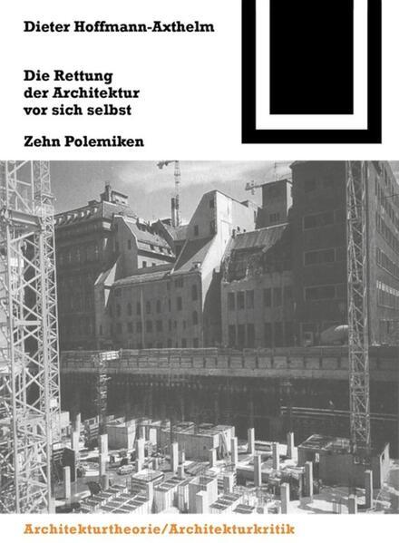 Die Rettung der Architektur vor sich selbst als...