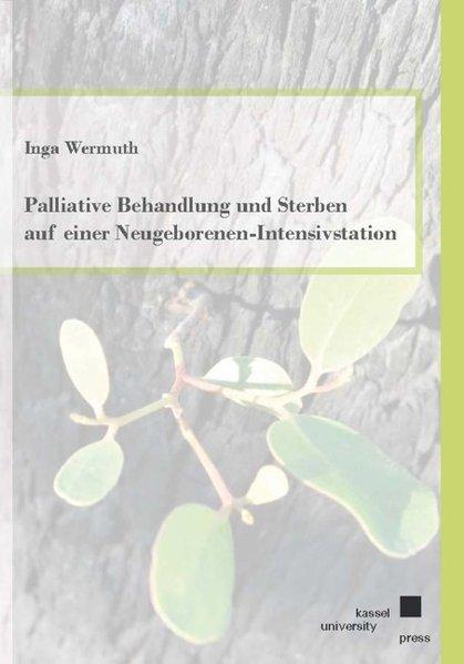 Palliative Behandlung und Sterben auf einer Neugeborenen-Intensivstation als Buch (kartoniert)