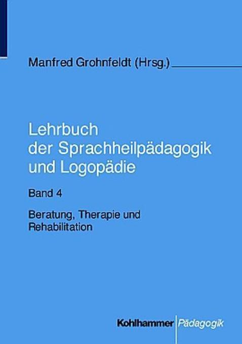 Lehrbuch der Sprachheilpädagogik und Logopädie 4 als Buch