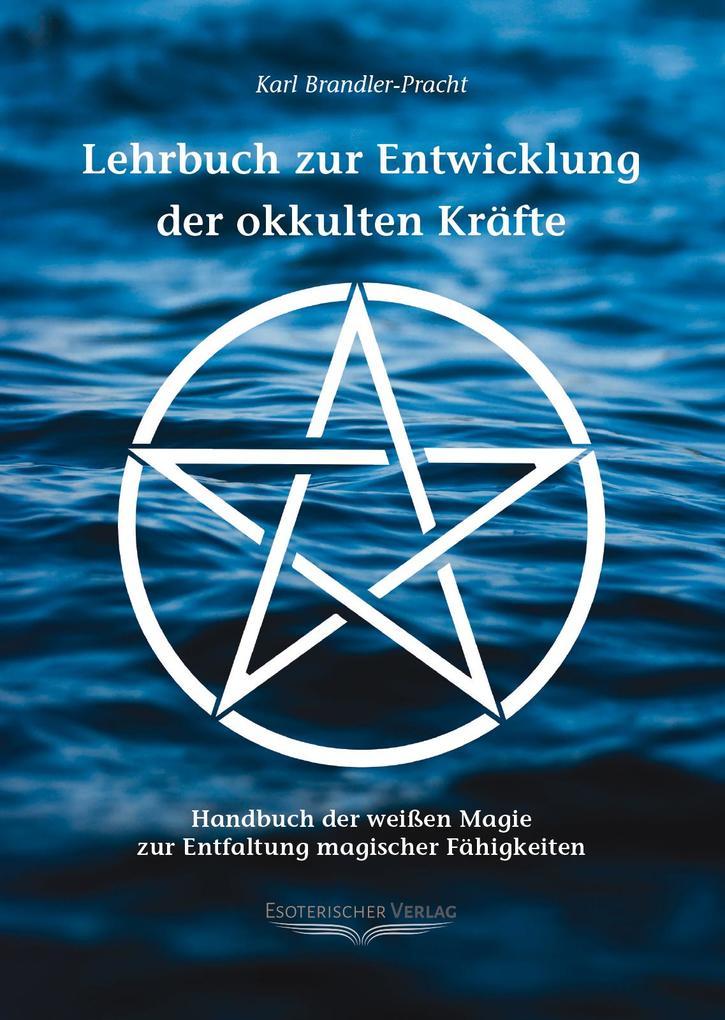 Lehrbuch zur Entwicklung der okkulten Kräfte als Buch