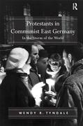 Protestants in Communist East Germany: In the Storm of the World